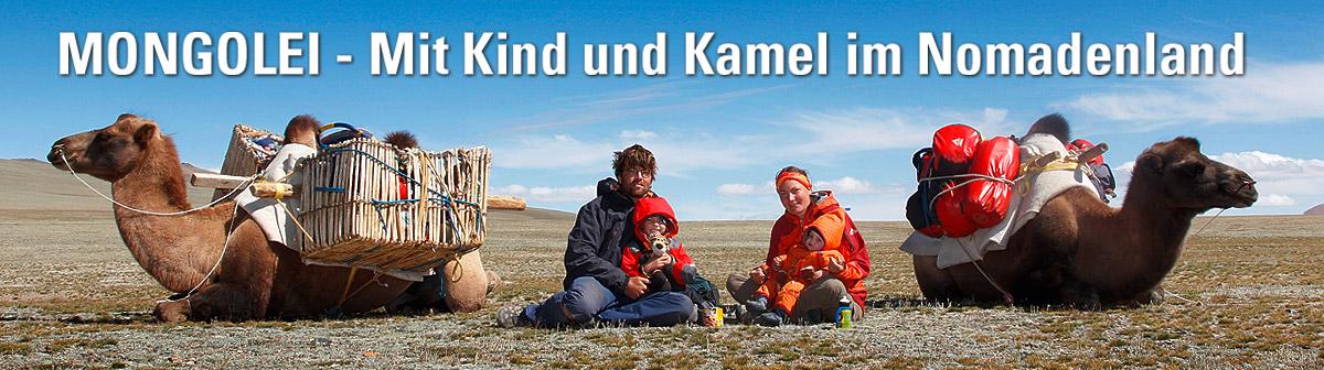 Mongolei - Mit Kind und Kamel im Nomadenland